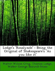 Lodge's 'Rosalynde' : Being the Original of Shakespeare's 'As yo