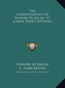 The Correspondence Of Honore De Balzac V1 (LARGE PRINT EDITION)