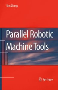 Parallel Robotic Machine Tools