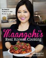 Maangchi's Real Korean Cooking: Authentic Dishes for the Home Co - zum Schließen ins Bild klicken