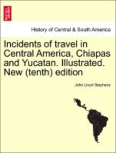 Incidents of travel in Central America, Chiapas and Yucatan. Ill