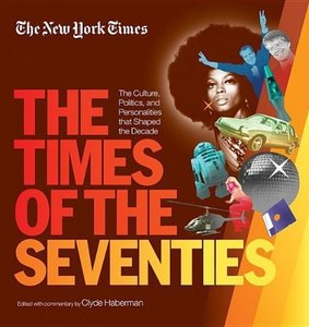 The New York Times the Times of the Seventies