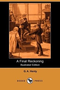 A Final Reckoning (Illustrated Edition) (Dodo Press)