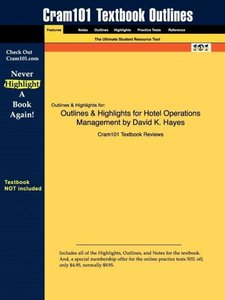 Outlines & Highlights for Hotel Operations Management by David K