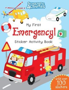 Scholastic Activities: My First Emergency! Sticker Activity Book