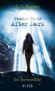 Shadow Falls After Dark 01 - Im Sternenlicht