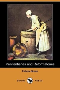 Penitentiaries and Reformatories (Dodo Press)