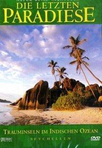 Die letzten Paradiese - Seychellen: Trauminseln im indischen Oze