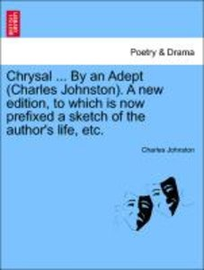 Chrysal ... By an Adept (Charles Johnston). A new edition, to wh