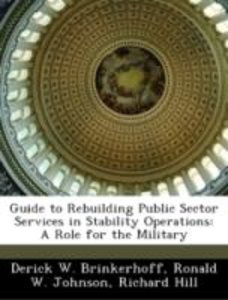 Guide to Rebuilding Public Sector Services in Stability Operatio
