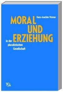 Moral und Erziehung in der pluralistischen Gesellschaft