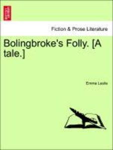Bolingbroke's Folly. [A tale.]