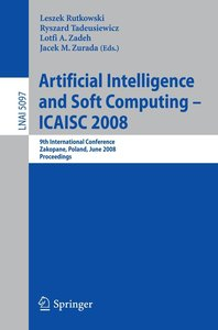 Artificial Intelligence and Soft Computing - ICAISC 2008