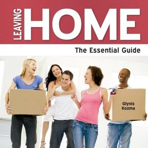 Leaving Home - The Essential Guide