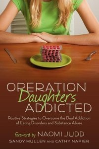 Operation Daughters Addicted: Positive Strategies to Overcome th