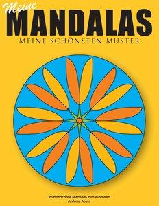 Meine Mandalas - Meine schönsten Muster - Wunderschöne Mandalas
