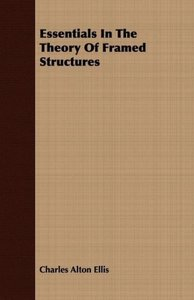 Essentials In The Theory Of Framed Structures