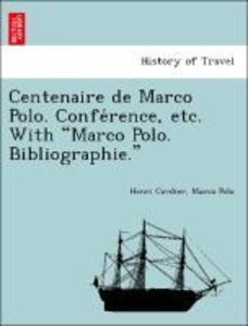 "Centenaire de Marco Polo. Confe´rence, etc. With ""Marco Polo. Bi"