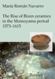 The Rise of Bizen ceramics in the Momoyama period 1573-1615