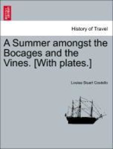 A Summer amongst the Bocages and the Vines. [With plates.]