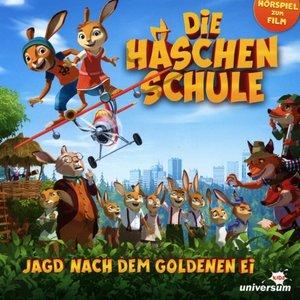 Die Häschenschule-Jagd nach dem goldenen Ei (Hör