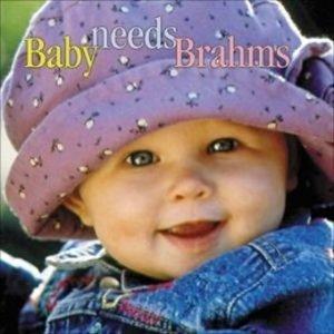 Baby Needs Brahms