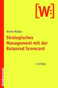 Strategisches Management mit der Balanced Scorecard