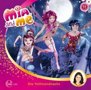 "Mia and Me 11 ""Die Vollmondnacht"""
