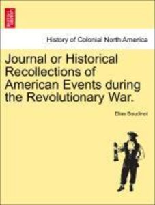 Journal or Historical Recollections of American Events during th