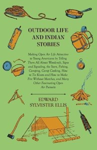 Outdoor Life And Indian Stories - Making Open Air Life Attractiv