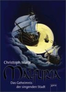 Malfuria 01 - Das Geheimnis der singenden Stadt