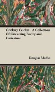 Crickety Cricket - A Collection Of Cricketing Poetry and Caricat
