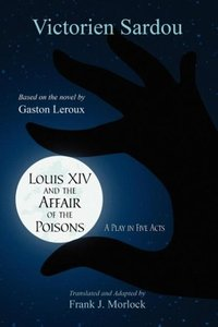Louis XIV and the Affair of the Poisons