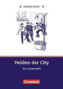einfach lesen! Niveau 3. Helden der City. Arbeitsbuch mit Lösung