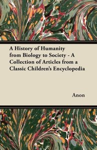 A History of Humanity from Biology to Society - A Collection of