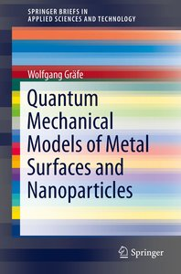 Quantum Mechanical Models of Metal Surfaces and Nanoparticles