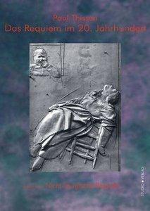 Das Requiem im 20. Jahrhundert. Zweiter Teil: Nicht-liturgische