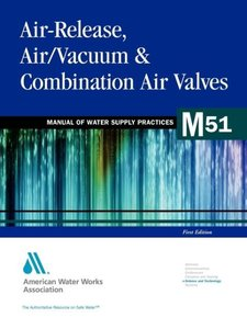 Air-Release, Air/Vacuum, and Combination Air Valves (M51)