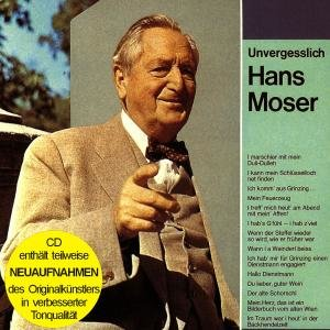 Unvergesslich Hans Moser (Enthält Re-Recordings)