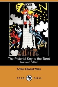 The Pictorial Key to the Tarot (Illustrated Edition) (Dodo Press