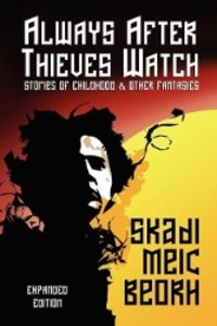 Always After Thieves Watch (Expanded Edition)