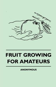 Fruit Growing For Amateurs