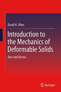 Introduction to the Mechanics of Deformable Solids