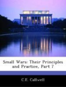Small Wars: Their Principles and Practice, Part 7