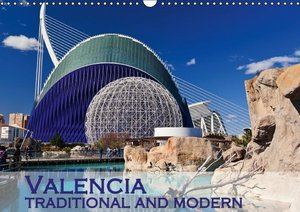 Valencia traditional and modern (Wall Calendar 2015 DIN A3 Lands