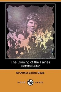 The Coming of the Fairies (Illustrated Edition) (Dodo Press)