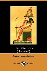 The False Gods (Dodo Press)
