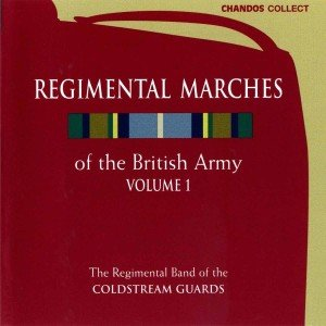 Regimental Marches Of The British Army Vol.1