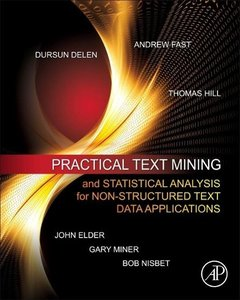 Practical Text Mining and Statistical Analysis for Non-structure