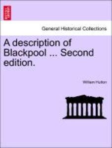 A description of Blackpool ... Second edition.